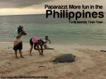 paparazzi more fun in the philippines
